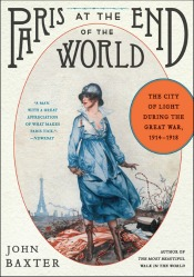 parisattheendoftheworld041514 The Great War: 22 Recent Titles