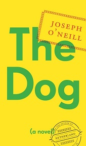thedog Laird Hunt, Laila Lalami, Ben Lerner, Joseph ONeill, Christos Tsiolkas | Barbaras Fiction Picks, Sept. 2014, Pt. 5