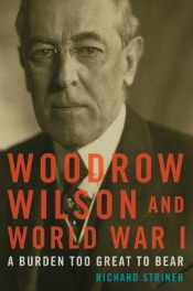 woodrowwilson041515 The Great War: 22 Recent Titles