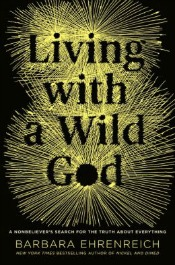 livingwithawildgod050514 Wilder Bio, New Ehrenreich, Essays by Jamison, Robbins, & More| Arts & Humanities Reviews