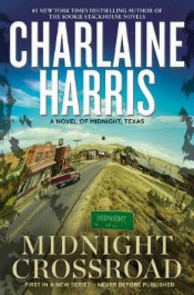 midnightcrossroad041714 Butchers New Dresden Novel, Time Travel from Gregory, Harris Launches Texas Trilogy, Paull's Debut of the Month | SF/Fantasy Reviews