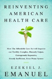 reinventingamericanhealthcare050514 Food Safety, Health Care, Memoir, & More | Science & Technology Reviews