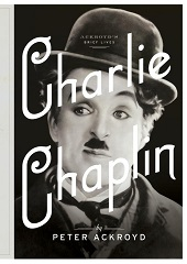 ackroydchaplin Ackroyd on the Stuarts & Charlie Chaplin, Bai on Gary Hart, Hill on Diplomacy,  & More | Nonfiction Previews, Oct. 2014, Pt. 5