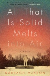 allthatissolid050914 Debuts from McKeon and Ng, Small Press Fiction, Summer Suspense, & More | Fiction Reviews
