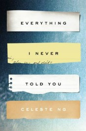 everythingievertoldyou050914 Debuts from McKeon and Ng, Small Press Fiction, Summer Suspense, & More | Fiction Reviews