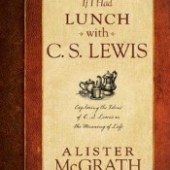 If I Had Lunch with C.S. Lewis