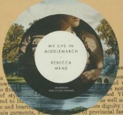 mylifeinmiddlemarch2051514 Fiction by Joyce, Kaysen, Mead's Life in Middlemarch, Memoir by Varty | Audiobook Reviews