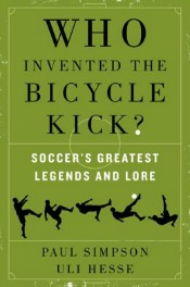 whoinventedthebicyclekick051914 Storyteller Keillor, Photographer Felver, Composer Schwartz, World Cup Roundup, & More | Arts & Humanities Reviews
