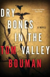 drybonesinthevalley060314 Brown's Debut of the Month, Historical from Hanley, new Ziskin, Series Lineup, Left Coast Crime, & More | Mystery Reviews
