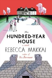 hundredyearhouse060314 Historical from Goodwin, a sf Collaboration by Horowitz & Others, Gothic Makkai, & More | Fiction Reviews