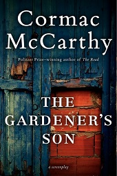 mccarthycormac Unpublished Saramago, an Icelandic Joy Ride, Cormac McCarthys First Screenplay, & Four Best Selling Thriller Authors | Fiction, Dec. 2014, Pt. 1