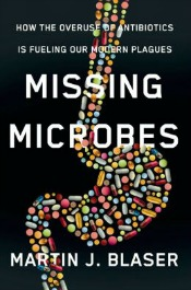 missingmicrobes060514 Mathematics Appreciation, Antibiotics & Human Health, A Call for Global Ecological Change, & More | Science & Technology Reviews
