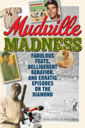 mudvillemadness060414 Memorable Missives, Baseball's Quirkiest, Women's Boxing, & More | Arts & Humanities Reviews
