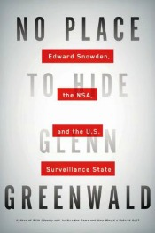 noplacetohide063014 Greenwald on the NSA, Wartime Propaganda from Harwood, Memoir from Echols & Davis, Morton, & Much More | Social Sciences Reviews