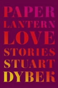 paperlantern061314 196x300 Tons of Fiction: Burrowes, Campion, Clark, Harkaway, Mackin, Miller, Verdon, & Vollmann | Xpress Reviews