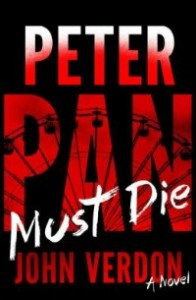 peterpanmustdie061314 196x300 Tons of Fiction: Burrowes, Campion, Clark, Harkaway, Mackin, Miller, Verdon, & Vollmann | Xpress Reviews