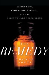 theremedy063014 Robert Koch & Arthur Conan Doyle Bio, A Guide for the Cocktail Curious, Digestive Health Medicine, & More | Science & Technology Reviews