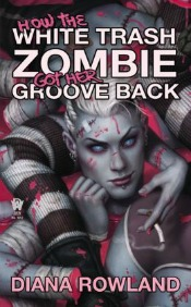 whitetrashzombie062714 de Castell's Debut of the Month, Romantic Fantasy from Kennedy, Zombie Horror, & More  | SF/Fantasy Reviews