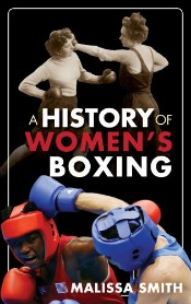 womensboxing060414 Memorable Missives, Baseball's Quirkiest, Women's Boxing, & More | Arts & Humanities Reviews