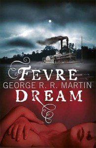 Martin.FevreDream 195x300 Special Report: ThrillerFest IX, Part II | What We're Reading