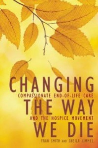 changingthewaywedie071814 199x300 Dealing with Loss, Cool Cookbooks, Slowing Down, End of Life Issues | Xpress Reviews
