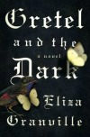gretalandthedark072414 Lots of Debuts, Spies, Literary Suspense, & More | Fiction Reviews