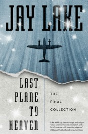 lastplanetoheaven071814 Sweterlitsch's Debut of the Month, Jay Lake Obit, New Authors Nelson, Patel, & Schultz, & More | SF/Fantasy Reviews