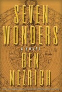 sevenwonders072414 Lots of Debuts, Spies, Literary Suspense, & More | Fiction Reviews
