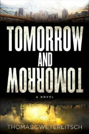 tomorrowandtomorrow071814 Sweterlitsch's Debut of the Month, Jay Lake Obit, New Authors Nelson, Patel, & Schultz, & More | SF/Fantasy Reviews