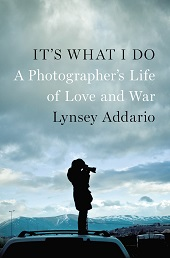 addario Lynsey Addario, Mohsin Hamid, Mac McClellan, Richard Rhodes | Barbaras Nonfiction Picks, Feb. 2015, Pt. 1