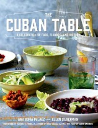 cubantable081814 Everyday Desserts from Greenspan, Pelaez & Silvermans Passion for Cuban Cooking, & Much More | Cooking Reviews