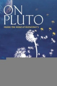 onpluto082914 199x300 Nonfiction on Finding Maybe, Moonshine, Alzheimers, Fermentation, Good Ideas, Neil Young | Xpress Reviews