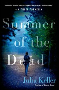 summerofthedead080714 Freeman's Debut of the Month, Keller's Rural Noir, Marons Latest Judge Knott Outing, plus Series Lineup, & More | Mystery Reviews