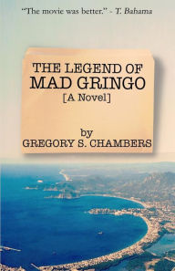 The Legend of Mad Gringo
