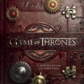 Game of Thrones : A Pop-Up Guide to Westeros
